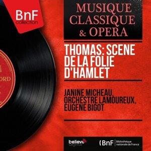 Janine Micheau, Orchestre Lamoureux, Eugène Bigot 歌手頭像
