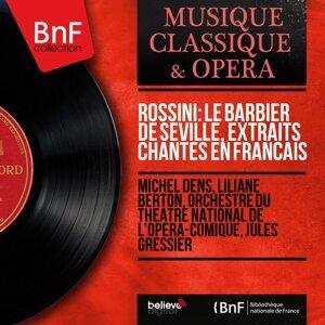 Michel Dens, Liliane Berton, Orchestre du Théâtre national de l'Opéra-Comique, Jules Gressier 歌手頭像