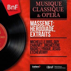 Michèle Le Bris, Guy Chauvet, Orchestre radio-lyrique, Jésus Etcheverry 歌手頭像