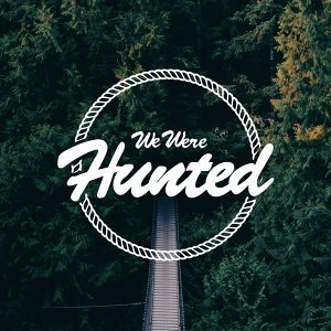 We Were Hunted 歌手頭像