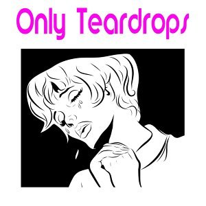 Only Teardrops 歌手頭像