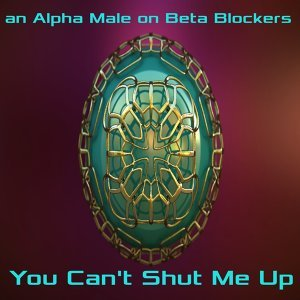 an Alpha Male on Beta Blockers 歌手頭像