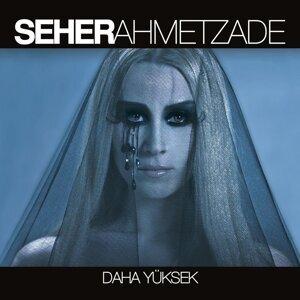 Seher Ahmetzade 歌手頭像