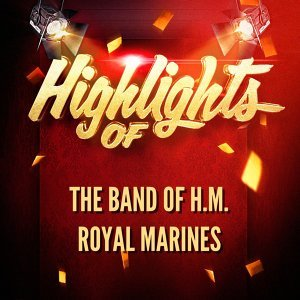 The Band Of H.M. Royal Marines 歌手頭像