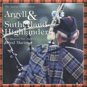 The Band Of Her Majesty's Royal Marines & Pipes & Drums Of The Argyll & Sutherland Highlanders 歌手頭像