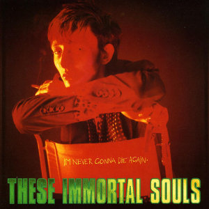 These Immortal Souls