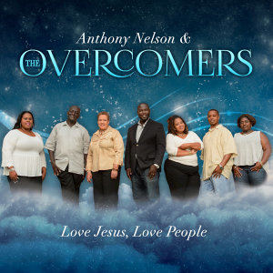 Anthony Nelson. The Overcomers 歌手頭像