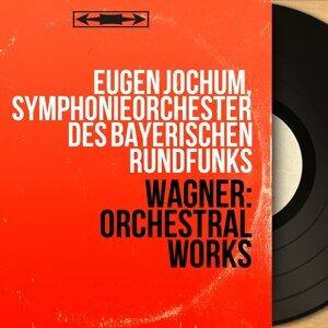 Eugen Jochum, Symphonieorchester des Bayerischen Rundfunks 歌手頭像