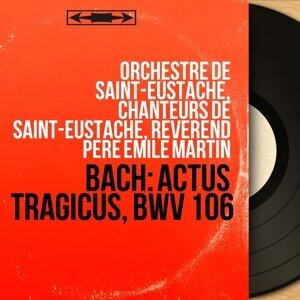Orchestre de Saint-Eustache, Chanteurs de Saint-Eustache, Révérend Père Emile Martin 歌手頭像