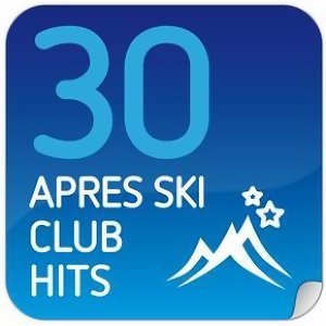 30 Apres Ski Club Hits アーティスト写真