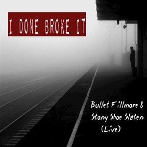 Bullet Fillmore & Stony Shoe Slaten, Bullet Fillmore, Stony Shoe Slaten 歌手頭像