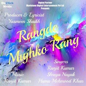 Ranjit Kumar, Shreya Nayak, Huma Mehmood Khan 歌手頭像