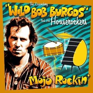 Wild Bob Burgos And His Houserockers 歌手頭像
