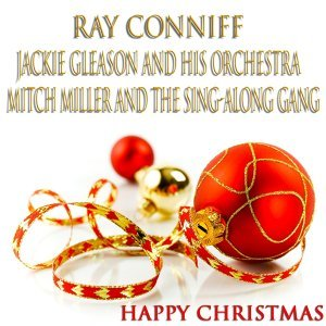 Ray Conniff, Jackie Gleason and His Orchestra, Mitch Miller and The Sing-Along Gang 歌手頭像
