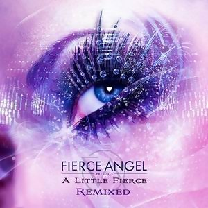 Fierce Angel Presents A Little Fierce Remixed 歌手頭像