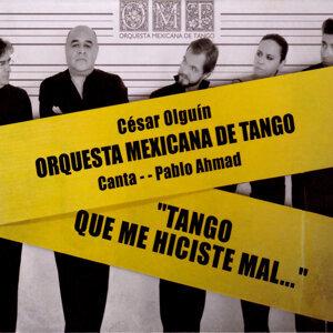 Orquesta Mexicana de Tango, Pablo Ahmad, Cesar Olguín 歌手頭像
