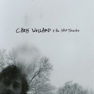 Chris Wollard and The Ship Thieves 歌手頭像