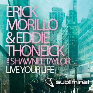 Erick Morillo Eddie Thoneick Feat. Shawnee Taylor 歌手頭像