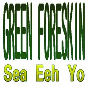 Green Foreskin 歌手頭像