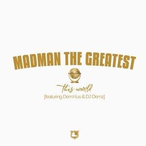 Madman the Greatest feat. Demnus & DJ Demz 歌手頭像