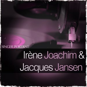 Irène Joachim, Jacques Jansen 歌手頭像