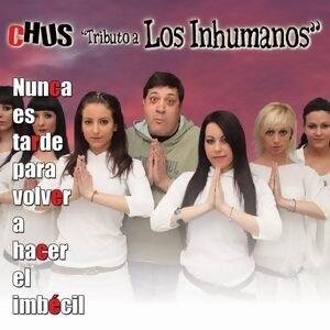 Chus Tributo a los Inhumanos 歌手頭像