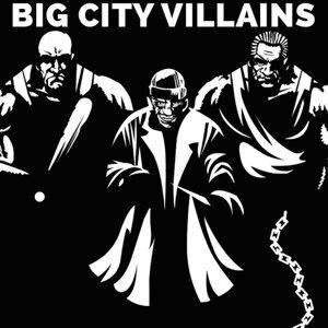 Big City Villains 歌手頭像