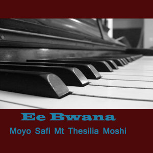 Moyo Safi Mt Thesilia Moshi 歌手頭像