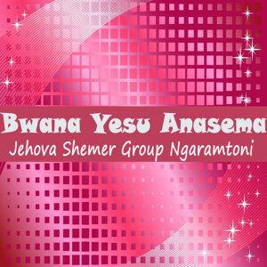 Jehova Shemer Group Ngaramtoni 歌手頭像