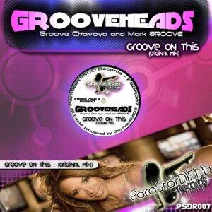 GrooveHEADS, Groove Chavoya & Mark GROOVE 歌手頭像