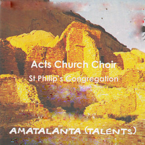 Acts Church Choir St Philip's Congregation 歌手頭像