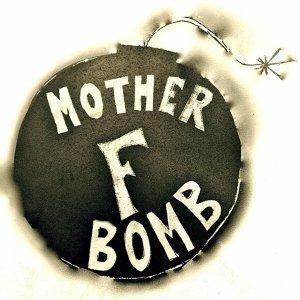 Mother F*Bomb 歌手頭像
