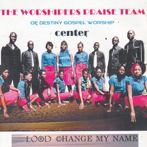 The Worshippers Praise Team Of Destiny Gospel Worship Center 歌手頭像