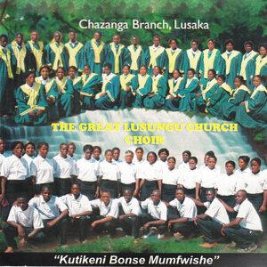 The Great Lusungu Church Choir Chazanga Branch Lusaka 歌手頭像
