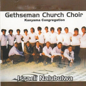 Gethseman Church Choir Kanyama Congregation 歌手頭像