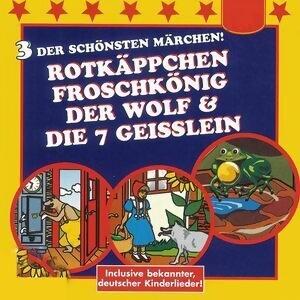 Rotkäppchen / Der Froschkönig / Der Wolf und die 7 Geißlein 歌手頭像