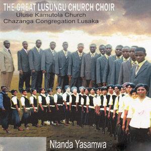 The Great Lusungu Church Choir Uluse Kamutola Church Chazanga Congregation Lusaka 歌手頭像