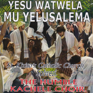 The Humble Kachele Choir St Kizito's Catholic Church Solwezi 歌手頭像