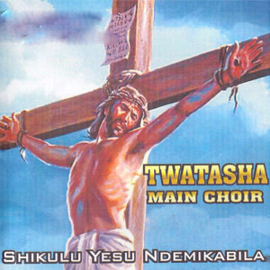 Twatasha Main Choir 歌手頭像