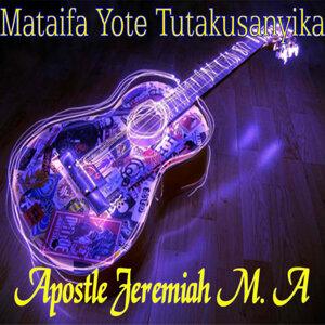 Apostle Jeremiah M. A 歌手頭像