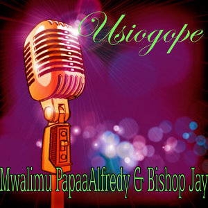 Mwalimu Papaa Alfredy, Bishop Jay 歌手頭像