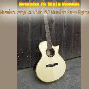 Msambara Evangelical Choir FPCT Msambara Kasulu Kigoma 歌手頭像