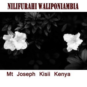 Mt Joseph Kisii Kenya 歌手頭像