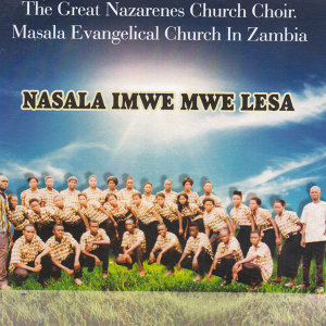 The Great Nazarenes Church Choir Masala Evangelical Church In Zambia 歌手頭像