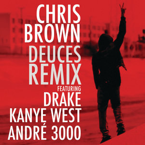 Chris Brown featuring Drake, Kanye West & André 3000