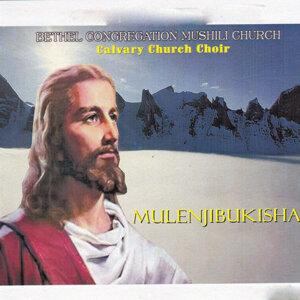 Bethel Congregation Mushili Church Calvary Church Choir 歌手頭像