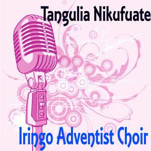 Iringo Adventist Choir 歌手頭像