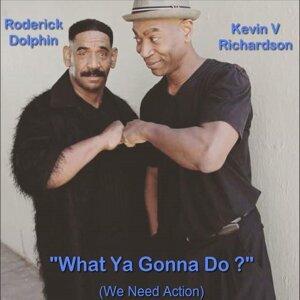 Roderick Dolphin, Kevin V Richardson 歌手頭像