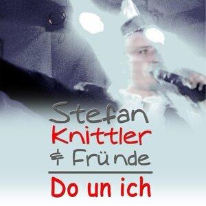 Stefan Knittler & Fründe