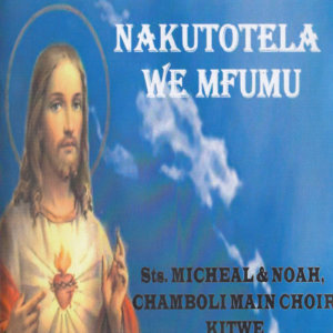 St. Michael, Noah Chamboli Main Choir Kitwe 歌手頭像